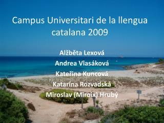Campus Universitari de la llengua catalana 2009