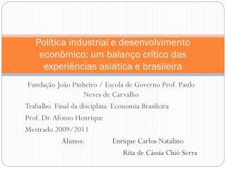 Fundação João Pinheiro / Escola de Governo Prof. Paulo Neves de Carvalho