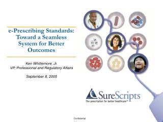 e-Prescribing Standards: Toward a Seamless System for Better Outcomes