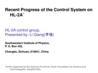 Recent Progress of the Control System on HL-2A * HL-2A control group,
