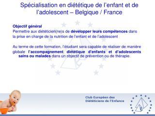 Spécialisation en diététique de l ' enfant et de l ' adolescent – Belgique / France
