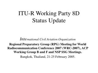 ITU-R Working Party 8D Status Update