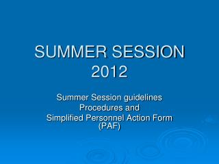 SUMMER SESSION 2012