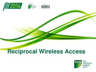 Reciprocal Wireless Access