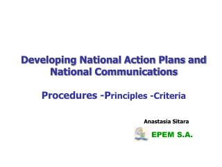 Developing National Action Plans and National Communications Procedures -P rinciples -Criteria