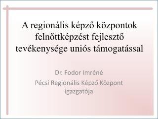 A regionális képző központok felnőttképzést fejlesztő tevékenysége uniós támogatással