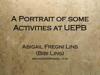 A Portrait of some Activities at UEPB