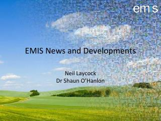 EMIS News and Developments