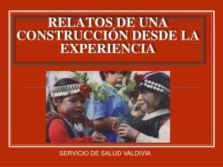 RELATOS DE UNA CONSTRUCCIÓN DESDE LA EXPERIENCIA
