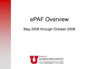 ePAF Overview May 2008 through October 2008
