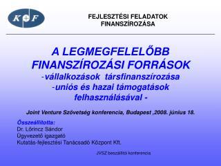 A LEGMEGFELELŐBB FINANSZÍROZÁSI FORRÁSOK  vállalkozások  társfinanszírozása