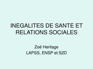 INEGALITES DE SANTE ET RELATIONS SOCIALES