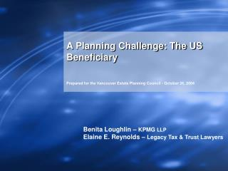 A Planning Challenge: The US Beneficiary