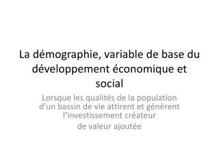 La démographie, variable de base du développement économique et social
