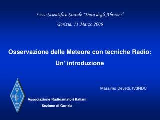 Liceo Scientifico Statale  Duca degli Abruzzi  Gorizia, 11 Marzo 2006