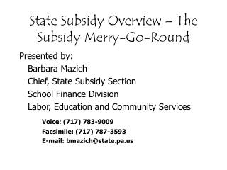 State Subsidy Overview – The Subsidy Merry-Go-Round