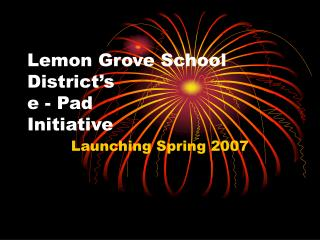Lemon Grove School District's e - Pad  Initiative