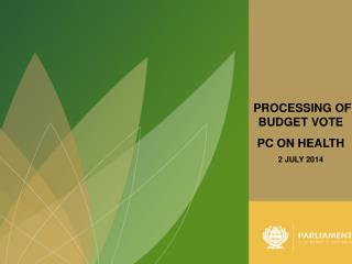 PROCESSING OF  BUDGET VOTE PC ON HEALTH  2 JULY 2014