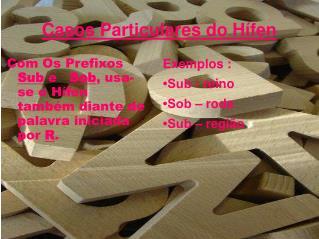 Casos Particulares do Hífen
