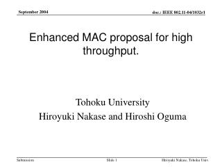 Enhanced MAC proposal for high throughput.
