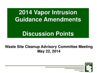 2014 Vapor Intrusion  Guidance Amendments Discussion Points