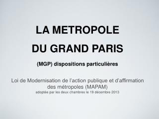 LA METROPOLE  DU GRAND PARIS (MGP) dispositions particulières