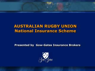 Presented by  Gow-Gates Insurance Brokers