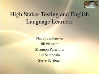 High Stakes Testing and English Language Learners