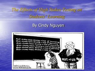 The Effects of High Stakes Testing on Students' Learning