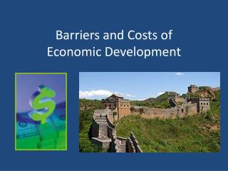 Barriers and Costs of  Economic Development