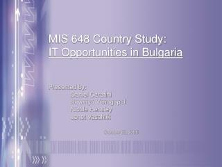 MIS 648 Country Study:  IT Opportunities in Bulgaria