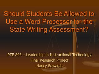 Should Students Be Allowed to Use a Word Processor for the State Writing Assessment?