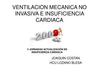 VENTILACION MECANICA NO INVASIVA E INSUFICIENCIA CARDIACA