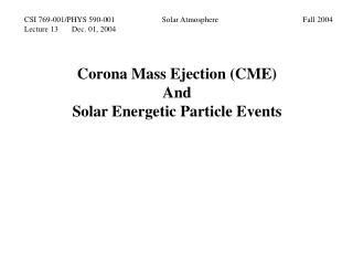 Corona Mass Ejection (CME) And Solar Energetic Particle Events