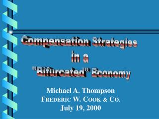 Michael A. Thompson F REDERIC  W. C OOK &  C O. July 19, 2000