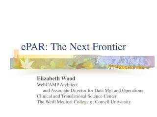 ePAR: The Next Frontier