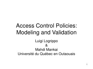 Access Control Policies: Modeling and Validation