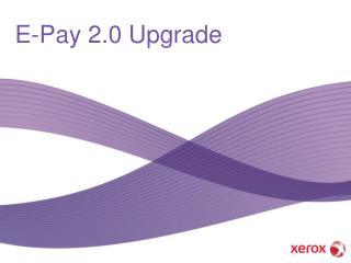 E-Pay 2.0 Upgrade