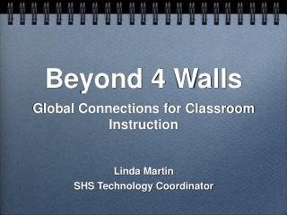 Beyond 4 Walls