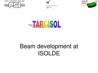 Beam development at  ISOLDE