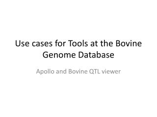 Use cases for Tools at the Bovine Genome Database