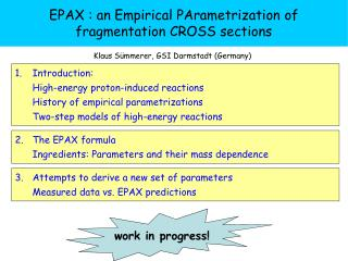 EPAX : an Empirical PArametrization of fragmentation CROSS sections