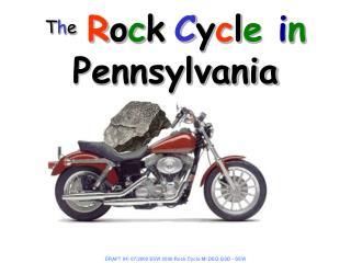 T h e R o c k C y c l e  i n  Pennsylvania
