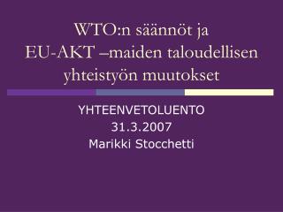 WTO:n säännöt ja EU-AKT –maiden taloudellisen yhteistyön muutokset