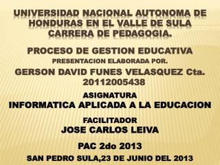 UNIVERSIDAD NACIONAL AUTONOMA DE HONDURAS EN EL VALLE DE SULA CARRERA DE PEDAGOGIA.