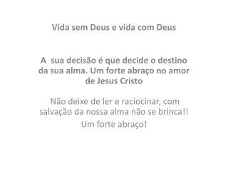 Vida sem Deus e vida com Deus