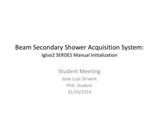 Beam Secondary Shower Acquisition System: Igloo2 SERDES Manual Initialization