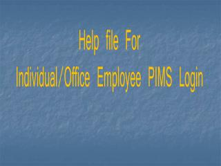 Help file For Individual Employee PIMS Login