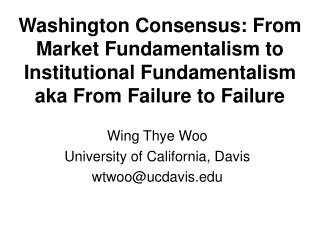Wing Thye Woo University of California, Davis wtwoo@ucdavis