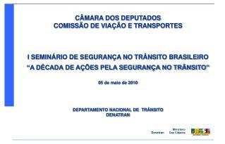 CÂMARA DOS DEPUTADOS COMISSÃO DE VIAÇÃO E TRANSPORTES